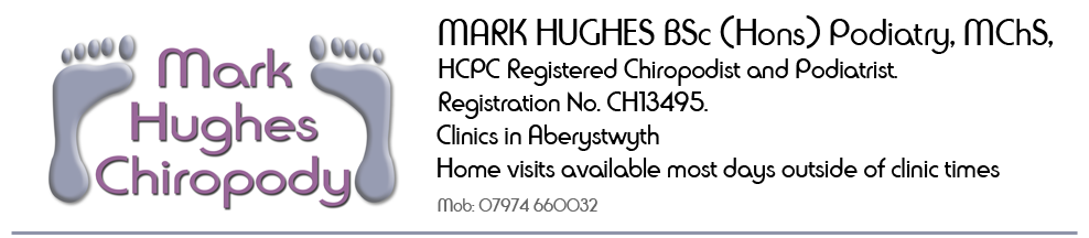 Mark hughes, Registered chiropodist and podiatrist. Clinics in Aberystwyth, Aberaeron and Llanidloes